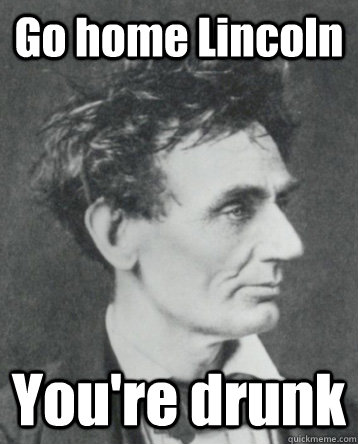 Go Home, Lincoln.