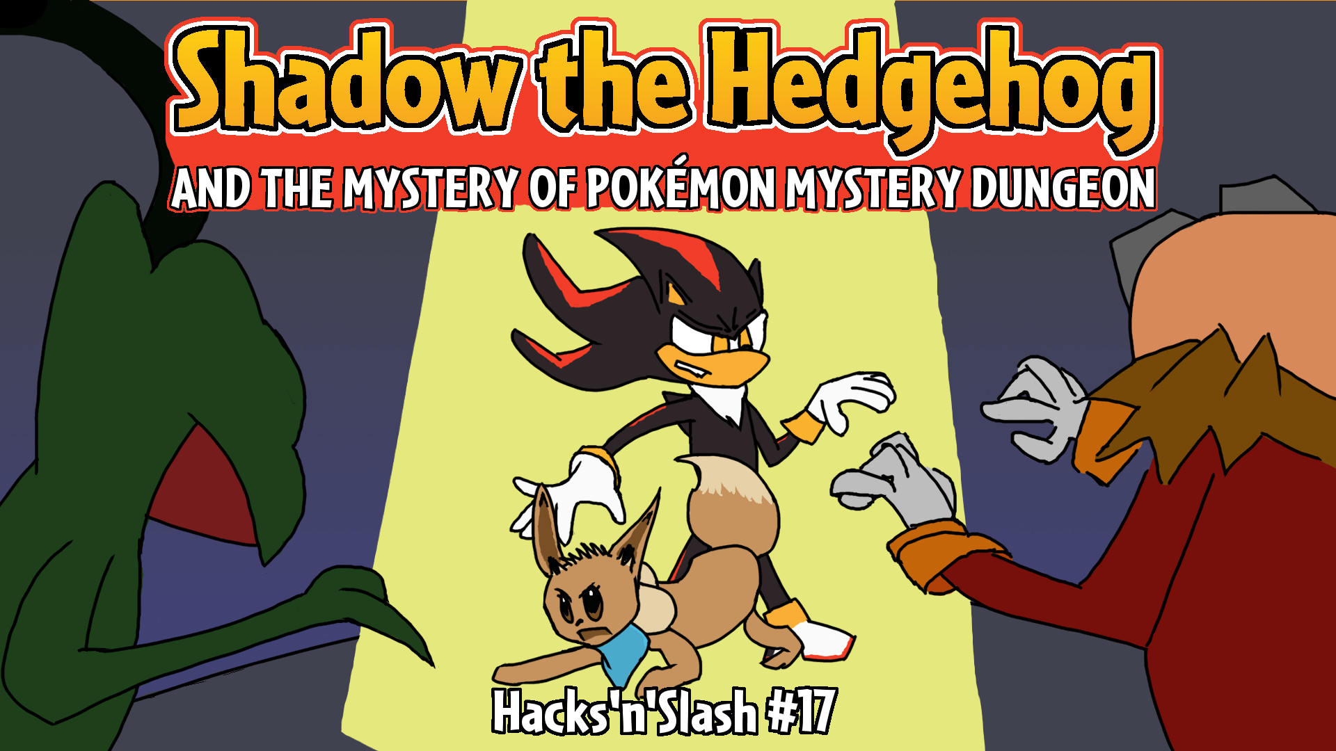 Hacks'n'Slash #17: Shadow the Hedgehog and the Mystery of